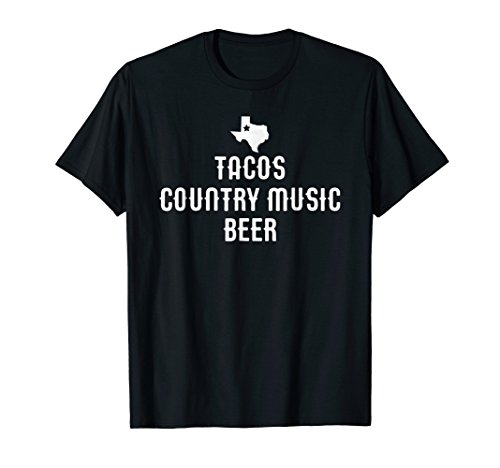 Texas Tacos Country Music Beer Shirt ()
