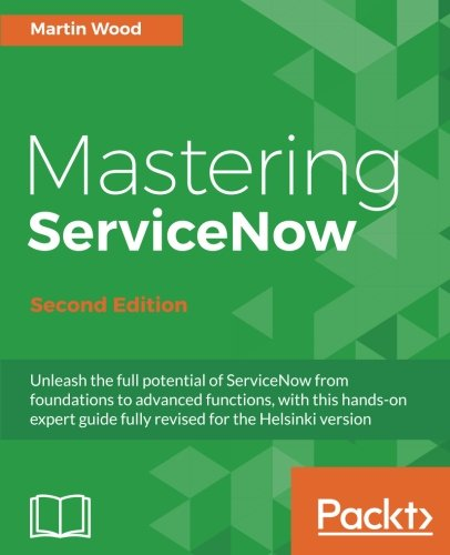 Mastering Servicenow   Second Edition