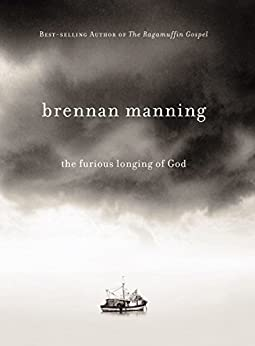 The Furious Longing of God by [Manning, Brennan]