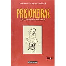 Prisioneiras, Vida e Violência Atrás das Grades