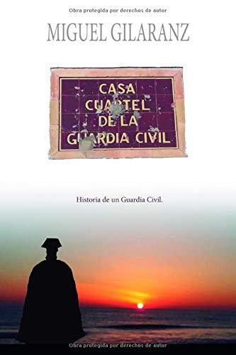 Casa Cuartel de la Guardia Civil: Historia de un Guardia Civil ...