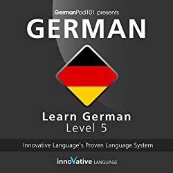 Learn German with Innovative Language's Proven Language System - Level 05: Advanced