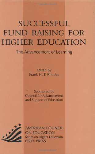 Successful Fund Raising for Higher Education: The Advancement of Learning (ACE/Praeger Series on Higher Education)