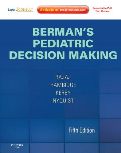 Berman's Pediatric Decision Making: Expert Consult - Online and Print