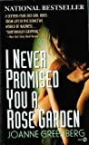 img - for I Never Promised You A Rose Garden book / textbook / text book