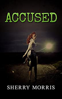 Accused by [Morris, Sherry]