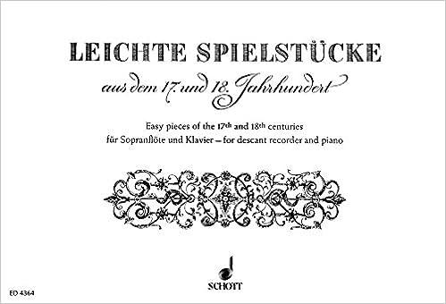 Manuel électronique téléchargement gratuit Leichte Spielstücke aus dem 17. und 18. Jahrhundert - flûte à bec soprano et piano - ED 4364 B00006M213 en français PDF RTF DJVU