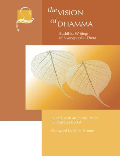The Vision of Dhamma: Buddhist Writings of Nyanaponika Thera (Vipassana Meditation and the Buddha's Teachings)