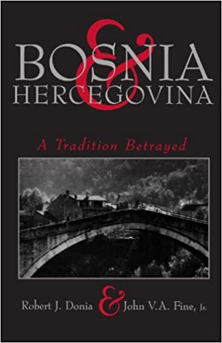 Bosnia: A Tradition Betrayed