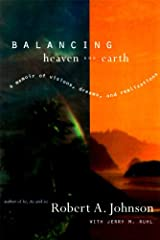 Balancing Heaven and Earth: A Memoir of Visions, Dreams, and Realizations Hardcover