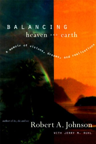 Balancing Heaven and Earth: A Memoir of Visions, Dreams, and Realizations by HarperOne