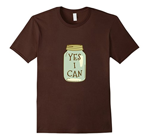(Mens Yes I Can Canning Season Tshirt for Garden Farmers Large Brown)
