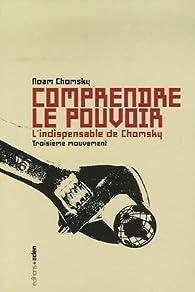 Comprendre le pouvoir : Tome 3 par Noam Chomsky