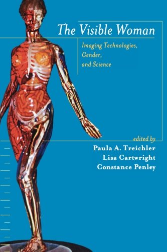The Visible Woman: Imaging Technologies, Gender, and Science