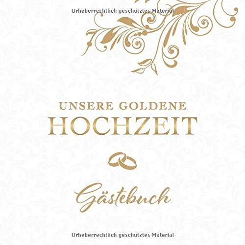 Für gästebuch hochzeit goldene das sprüche 20 Hochzeitssprüche