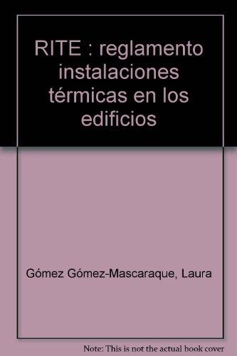 Descargar Libro Rite - Reglamento Instalaciones Termicas En Los Edificios Laura Gomez Gomez-mascaraque