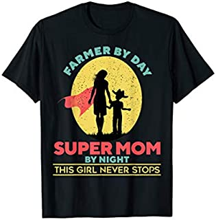 Best Gift Farmer  Farmer By Day Super Mom By Night  Mother Need Funny TShirt / S - 5Xl