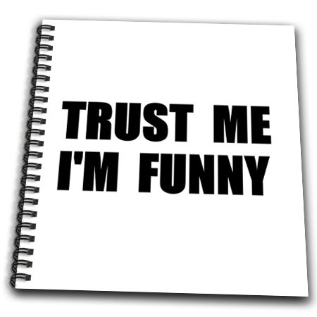 3dRose db_195606_1 Trust Me Im Funny for The Aspiring Comedian Or Comic Humor Humorous Drawing Book 8 by 8-Inch