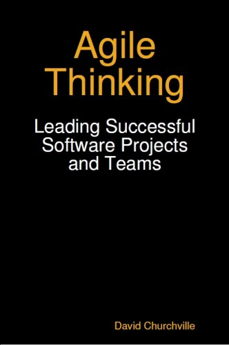Download Agile Thinking: Leading Successful Software Projects and Teams Pdf