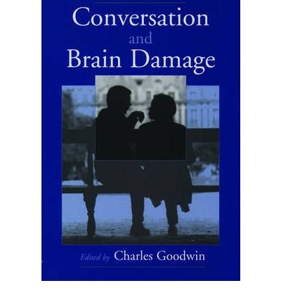 [(Conversation and Brain Damage)] [Author: Charles Goodwin] published on (January, 2003) pdf epub