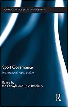 Book Sport Governance: International Case Studies (Foundations of Sport Management)