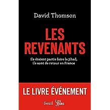 Revenants (Les): Ils étaient partis faire le jihad, ils sont de retour en France