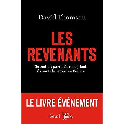 Les revenants : Ils étaient partis faire le jihad, ils sont de retour en France (French Edition)