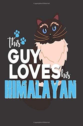 (This Guy Loves His Himalayan: Guy Loves His Cats Journal 6x9 Small Lined Journaling Book Gift)