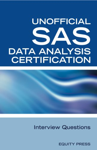 sas statistics data analysis interview questions unofficial sas data analysis certification and review by