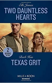 Two Dauntless Hearts Mission Six Texas Grit