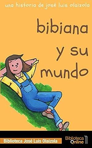 Bibiana y su mundo (Spanish Edition) (Jose Luis Rodriguez Book)