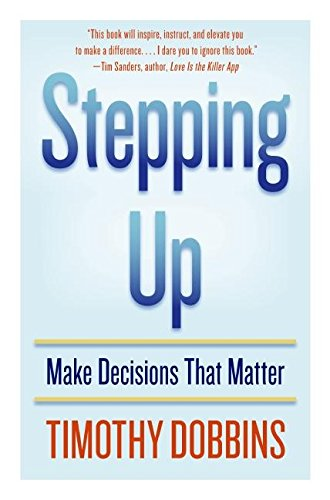 Download Stepping Up: Make Decisions that Matter pdf