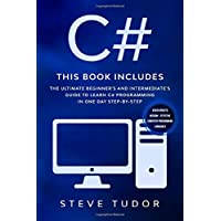 C#: This book Includes: The Ultimate Beginner's And Intermediate's Guide To Learn C# Programming In One Day Step-By-Step (#2020 Updated Version - Effective Computer Programming Languages)