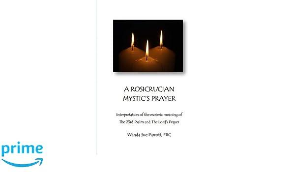 A Rosicrusian Mystic's Prayer: interpretation of the