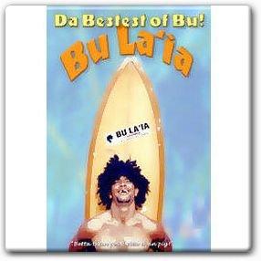 Da Bestest of Bu! (Bu La`ia)