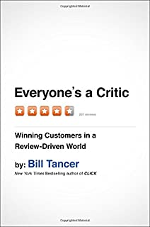 Book Cover: Everyone's a Critic: Winning Customers in a Review-Driven World