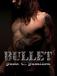 Bullet: An Epic Rock Star Novel