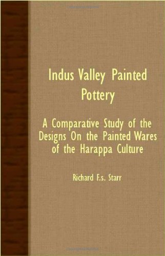 Download Indus Valley Painted Pottery - A Comparative Study of the Designs on the Painted Wares of the Harappa Culture pdf
