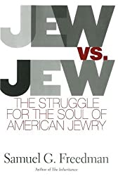 Jew Vs Jew: The Struggle For The Soul Of American Jewry by Samuel G. Freedman (2007-09-21)