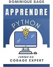 APPRENDRE Python: Jusqu'au Codage Expert . Etes-vous assez EXPERT en programmation Python ? ( Maîtriser rapidement la programmation)