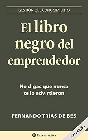 El libro negro del emprendedor: No digas que nunca te lo