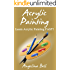 Acrylic Painting: Learn Acrylic Painting FAST! Learn the Basics of Acrylic Painting In No Time (Acrylic Painting Tutorial, Acrylic Painting Books, Acrylic ... Painting Course, Acrylic Painting Book 1)