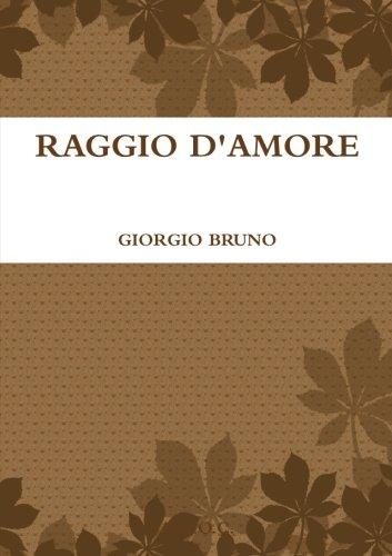 RAGGIO D'AMORE (Italian Edition)