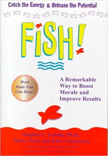 Amazon fish a remarkable way to boost morale and improve amazon fish a remarkable way to boost morale and improve results 9780786866021 stephen c lundin john christensen harry paul books fandeluxe Gallery