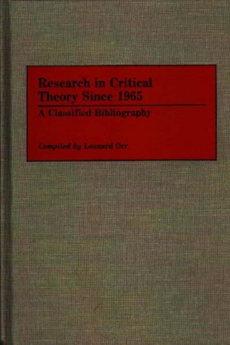 Research In Critical Theory Since 1965: A Classified Bibliography (Bibliographies And Indexes In World Literature)