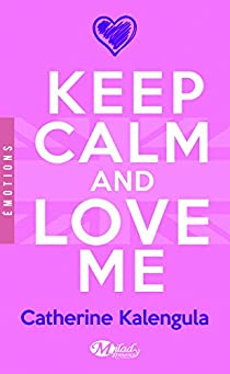 Keep calm and love me par Kalengula