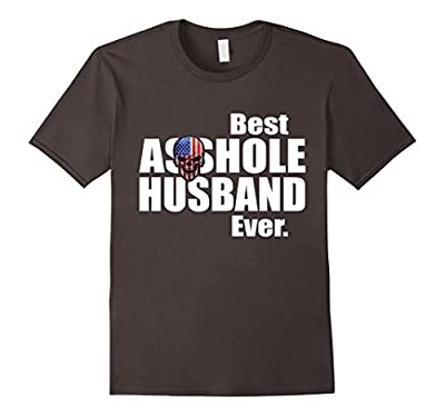 Funny Best Asshole Husband Ever T-Shirt