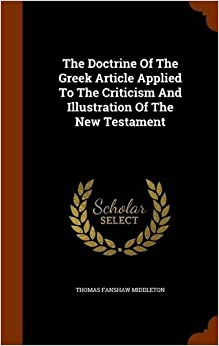 Book The Doctrine Of The Greek Article Applied To The Criticism And Illustration Of The New Testament