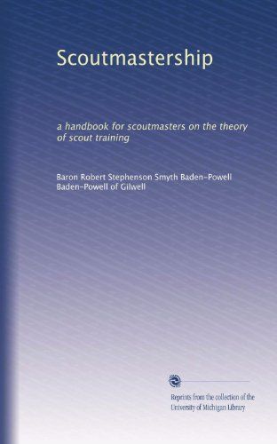 Scoutmastership: a handbook for scoutmasters on the theory of scout training