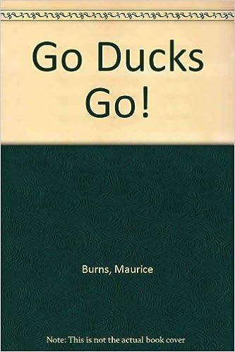 Go Ducks Go!: Amazon.es: Burns, Maurice, Brooks, Ron: Libros ...